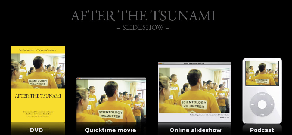 After The Tsunami slideshows available as DVD, QuickTime movie, Online sliudeshow and Podcast for Apple iPod